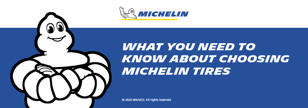 What you need to know about choosing michelin tires.Shop Now.Opens a Dialog